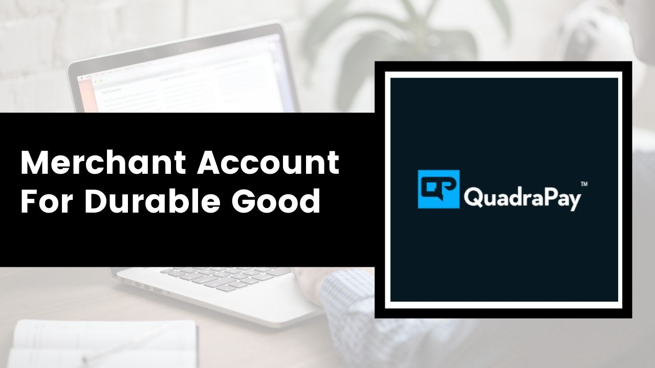 Merchant Account For Durable Good