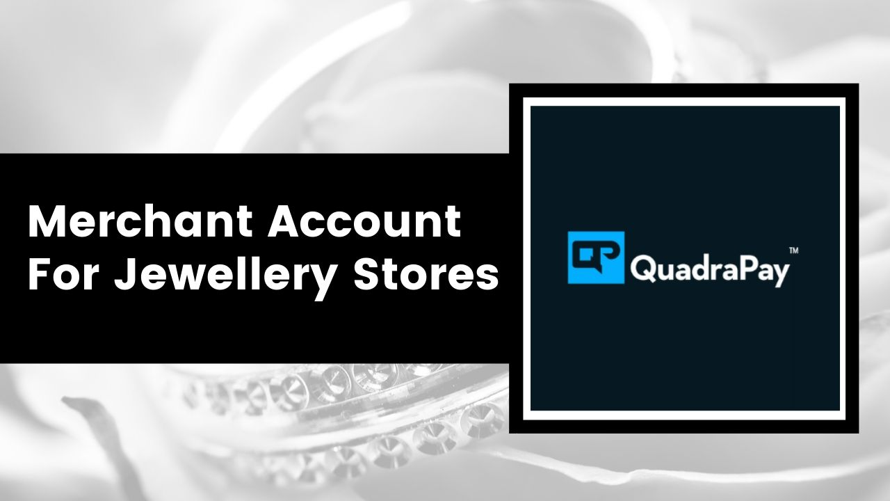 Merchant Account For Jewellery Stores
