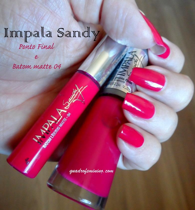 Impala Sandy - Ponto Final e Batom Matte 04