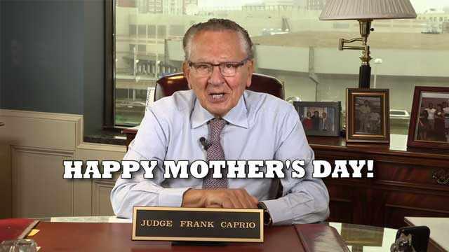 Judge Frank Caprio: Happy Mother's Day!