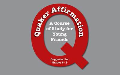 Quaker Affirmation: A Course of Study for Young Friends