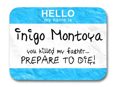 3 Parts of Good Test Names: 1) Hello, my name is Inigo Montoya. 2) You killed my father. 3) Prepare to die.