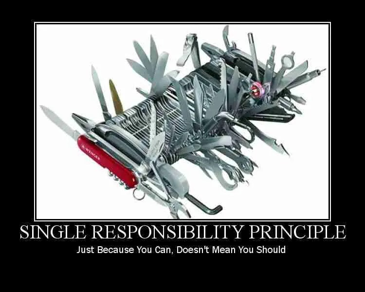 Single Responsibility Principle poster: monster Swiss Army knife