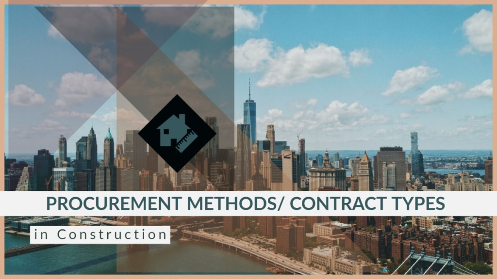 Procurement methods/ Contract types in Construction