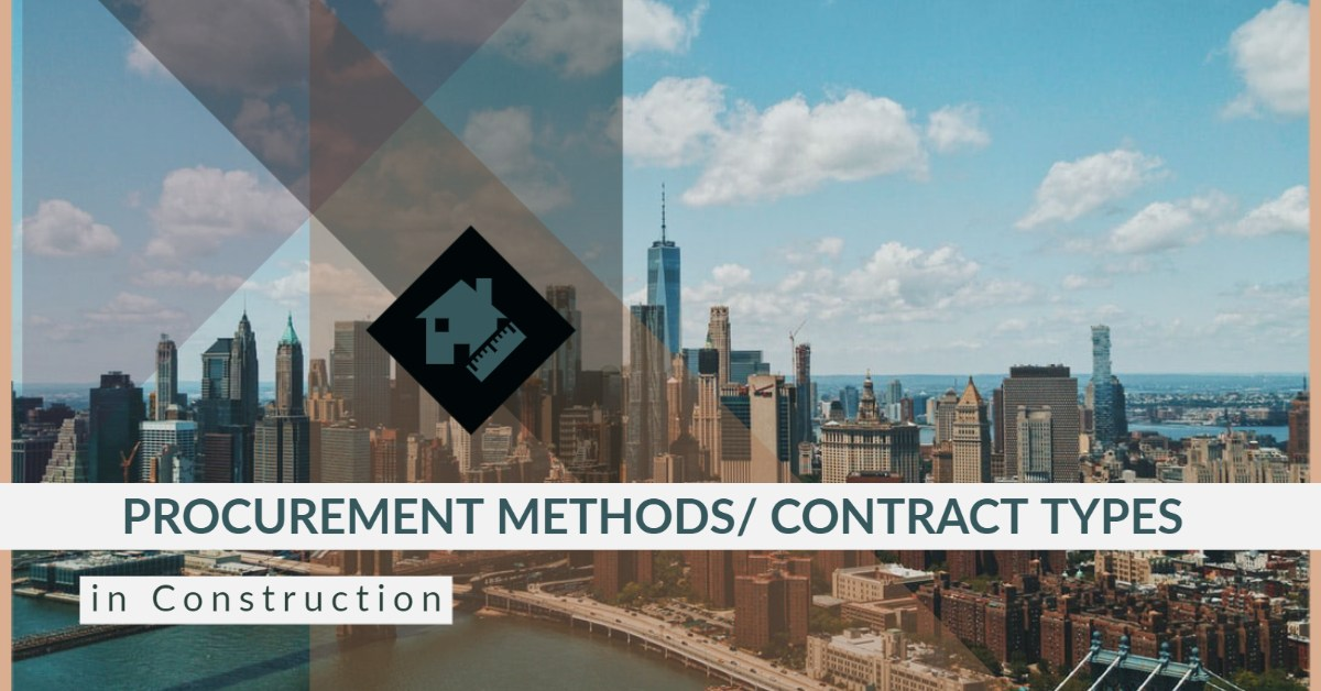 Procurement methods in Construction/ types of contracts