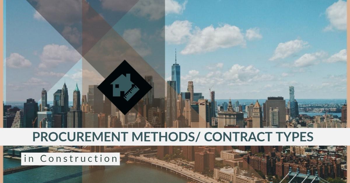 Procurement methods/ Contract types in Construction