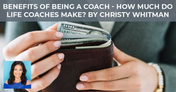 Benefits Of Being A Coach - How Much Do Life Coaches Make? by ...