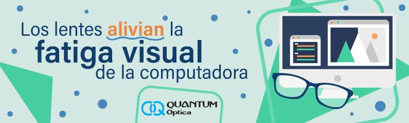 Quantum - Lentes alivian la fatiga visual - titulo
