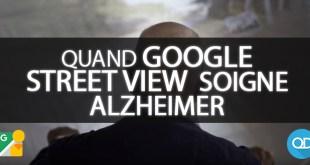 Quand Google Street View  soigne Alzheimer !