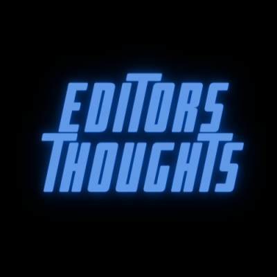 Editors Thoughts