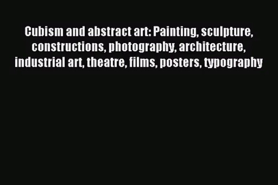 Pdf download cubism and abstract art painting sculpture constructions photography architecture