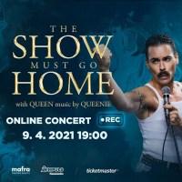 Koncert Queenie - The Show Must Go Home - online