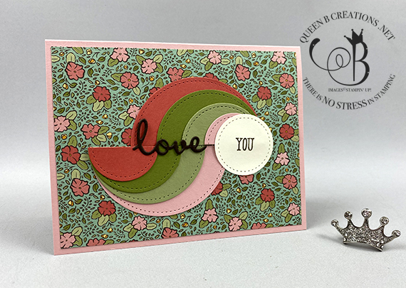 Stampin' Up! Ornate Garden circle swirl love you card by Lisa Ann Bernard of Queen B Creations