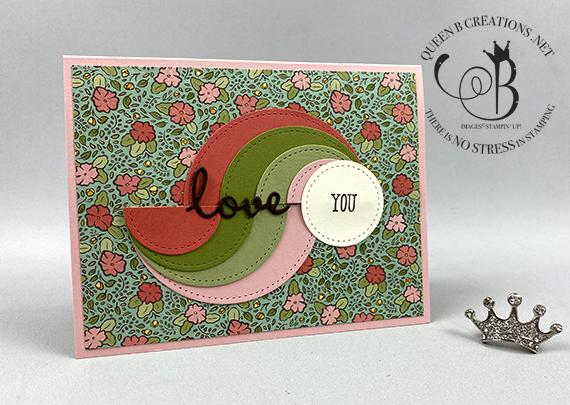 Stampin' Up! Ornate Garden circle swirl love you card by Lisa Ann Bernard of Queen B Creations
