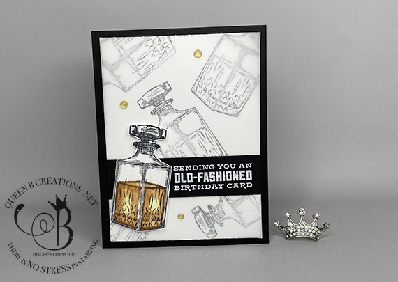 Stampin' Up! Whiskey Business Old Fashioned Birthday Card by Lisa Ann Bernard of Queen B Creations