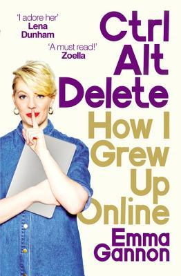 REVIEW: Ctrl Alt Delete: How I Grew Up Online by Emma Gannon