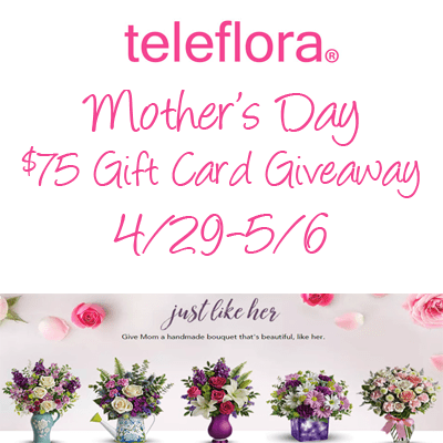 Teleflora Mother's Day $75 GC Giveaway