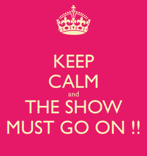 keep-calm-and-the-show-must-go-on-12