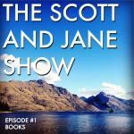 Podcast #17 Scott and Jane Show: Books