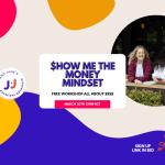 Free Show Me the Money Mindset Workshop