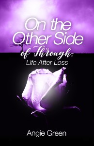 On the Other Side of Through: Life After Loss