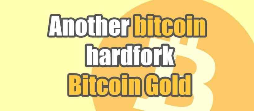Bitcoin Gold BTG Hard Fork
