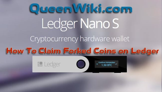 How To Claim Forked Coins on Ledger Nano HardWallet