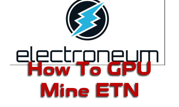 How to GPU Mine Electroneum