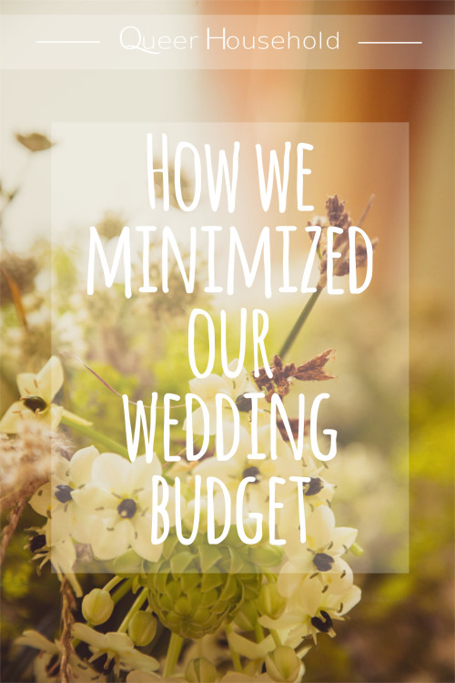 How we minimized our wedding budget - Queer Household