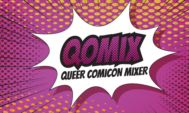 QOMIX: Queer Comicon Mixer