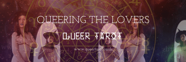 Queering The Lovers Tarot Card