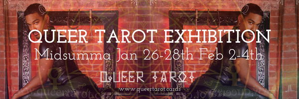 QUEER TAROT EXHIBITION MIDSUMM January 26th to 28th and February 2nd to 4th