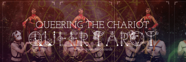 Queering The Chariot – 7