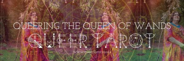 Queer Tarot Cards The Queen of Wands Queer Tarot the Queen of Wands