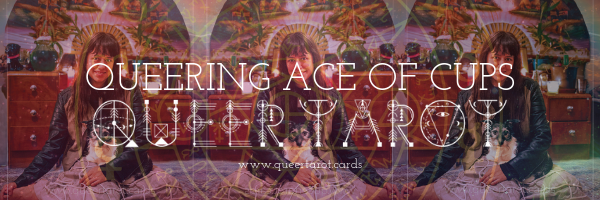 Queering The Ace of Cups Queer Tarot Cards The Ace of Cups Minor Arcana