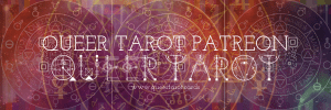 Why the Queer Tarot Project is on Patreon.