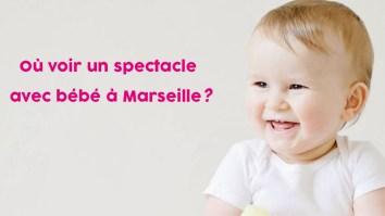 où voir un spectacle avec bébé à Marseille?