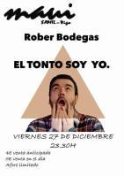 Rober Bodegas, el tonto soy yo