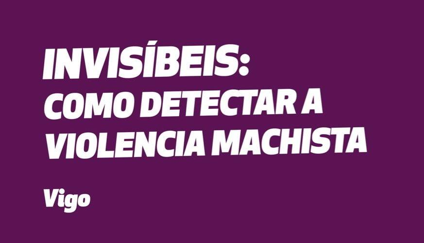 Invisíbeis: como detectar a violencia machista