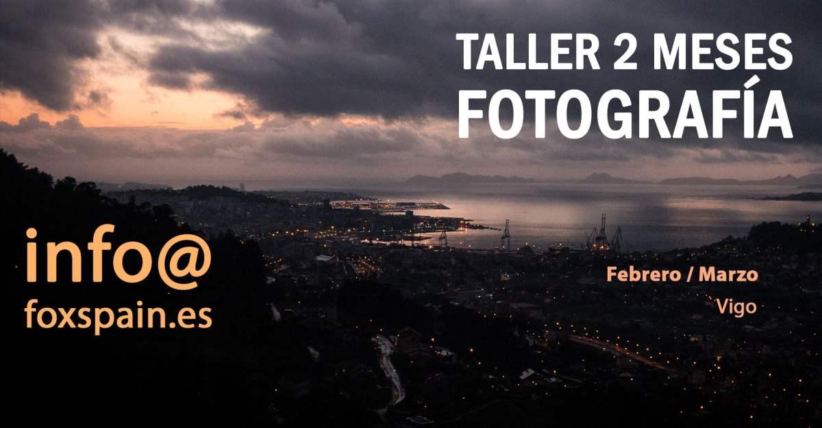Taller de Fotografía en Vigo 2019 - Febrero & Marzo