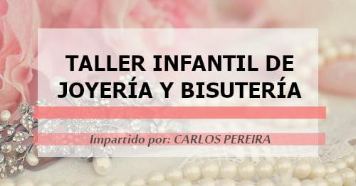 Taller Infantil de Joyería y Bisutería | Vigo