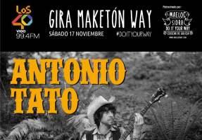 Gira MAKETÓN WAY con ANTONIO TATO en sala LA PECERA
