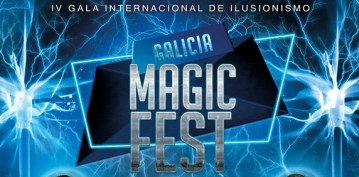 IV Gala Internacional de Ilusionismo. Galicia Magic Fest