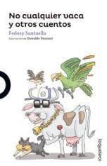 """""""No cualquier vaca y otros cuentos"""" de Fedosy Santaella"""