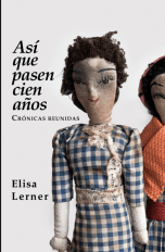 """""""Así que pasen cien años"""" de Elisa Lerner"""