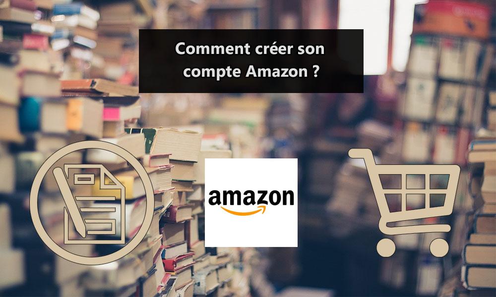 Comment créer son compte Amazon ?