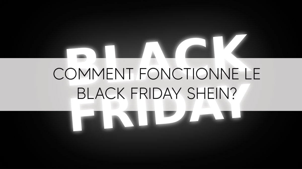Comment fonctionne le Black Friday SHEIN ? (2020)