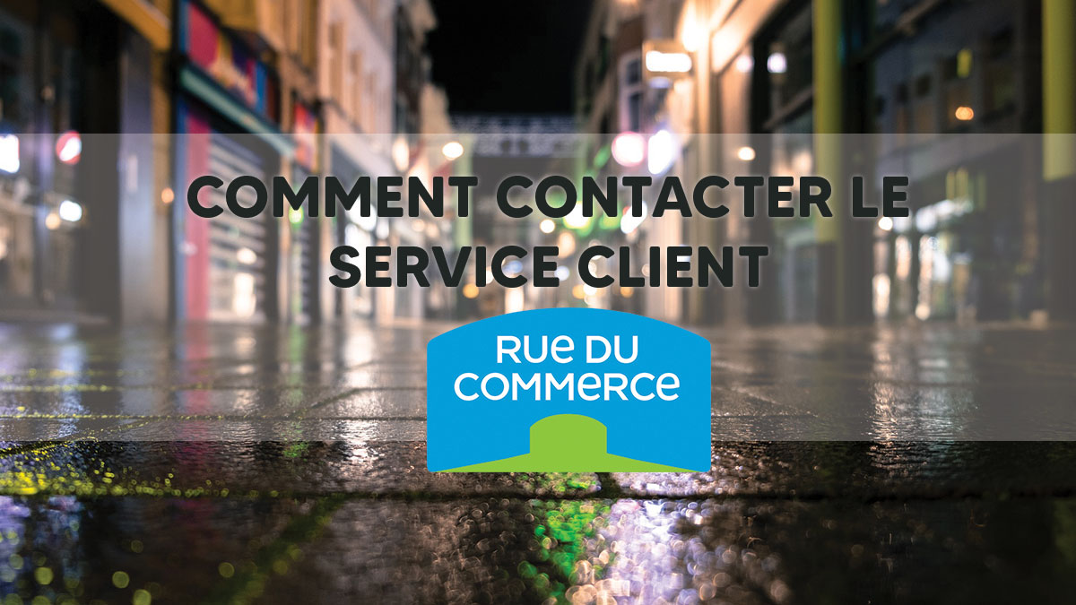Comment contacter le service client Rue du Commerce ?