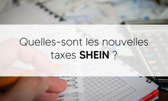 Quelles-sont les nouvelles taxes SHEIN