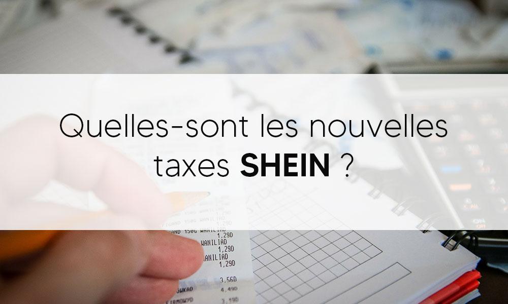 Quelles-sont les nouvelles taxes SHEIN ? (2021)